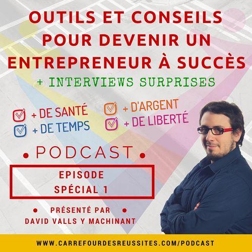 Podcast Episode spécial 1 : De nombreux outils pour entreprendre et réussir + interviews suprises