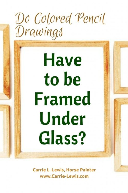 Framing Colored Pencil Drawings: Must You Use Glass? - Carrie L ...