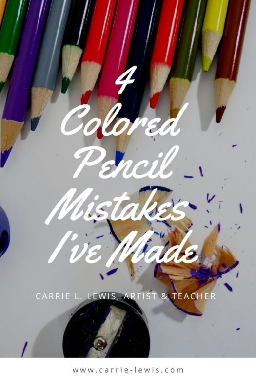 4 Colored Pencil Mistakes I've Made