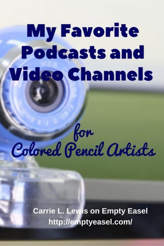 My Favorite Podcasts and Video Channels for Colored Pencil Artists