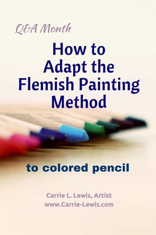 How to Adapt the Flemish Painting Method to Colored Pencil