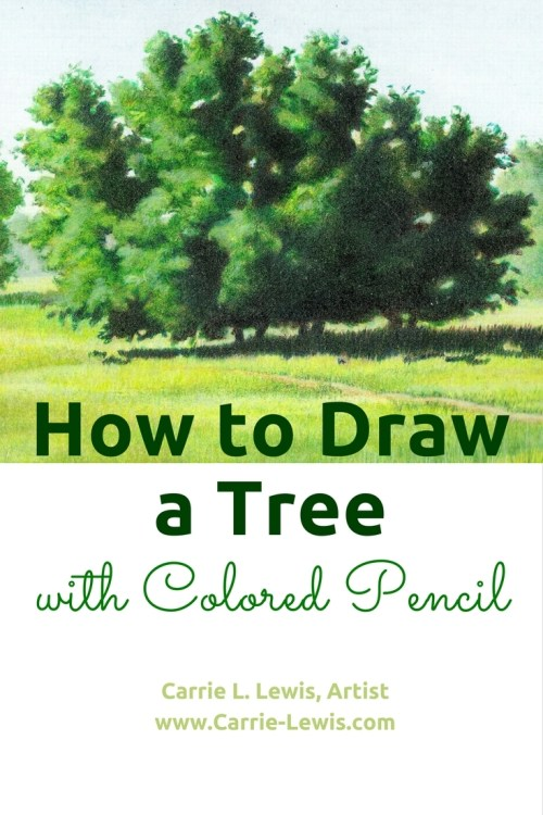 how to draw a tree with colored pencil carrie l lewis artist