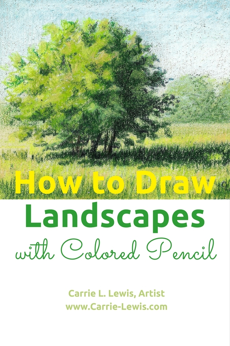 How to Draw Landscapes with Colored Pencil - Carrie L. Lewis, Artist