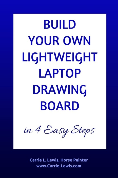 Build A Lightweight Laptop Drawing Board In 4 Easy Steps Carrie L