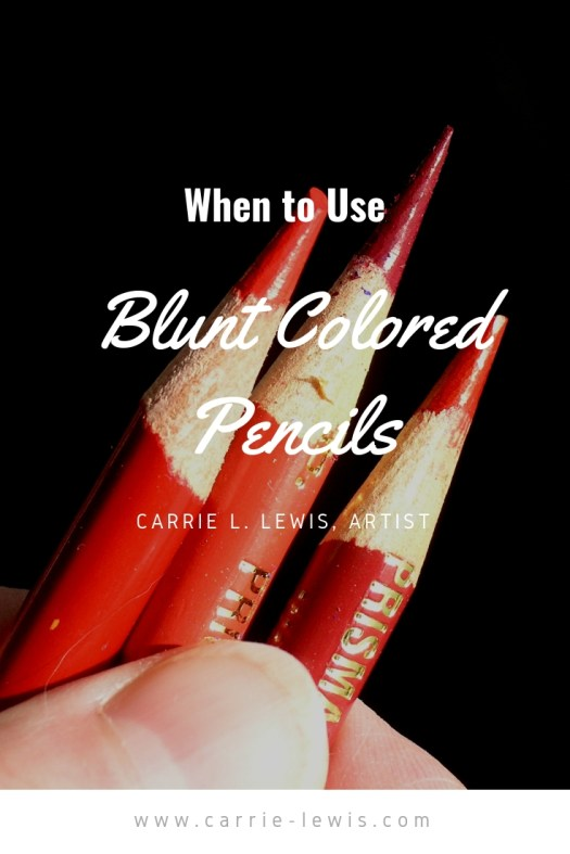 When to Use Blunt Colored Pencils
