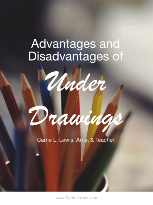Advantages and Disadvantages of Under Drawings