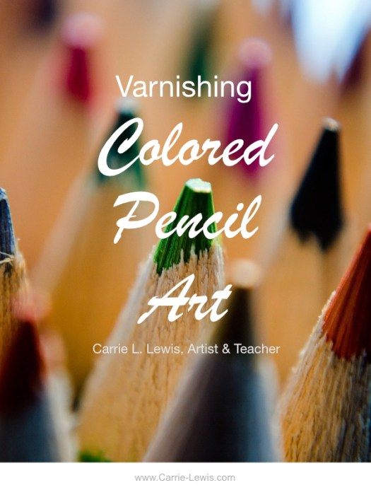 Varnishing Colored Pencil Art