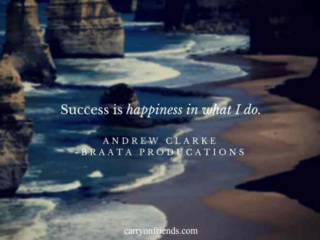 what success means to Andrew Clarke of Braata Productions