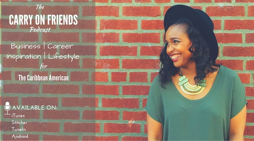 The Carry On Friends Podcast for the Caribbean American with Kerry-Ann Reid-Brown