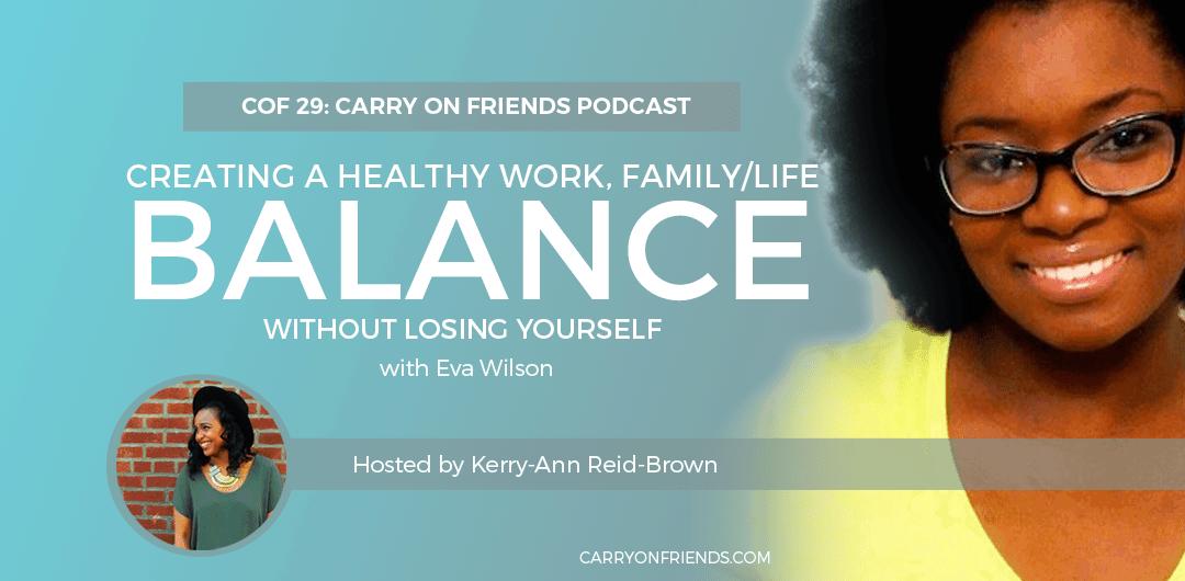 Creating a healthy work family life balance with Eva Wilson of Soca Mom