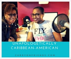 alysia christiani of rewind and come again and kerry ann of carry on friends unapologetically caribbean american