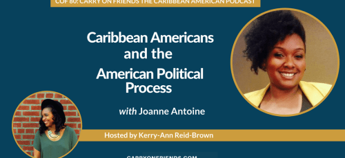 Caribbean Americans and the American Political Process with Joanne Antoine