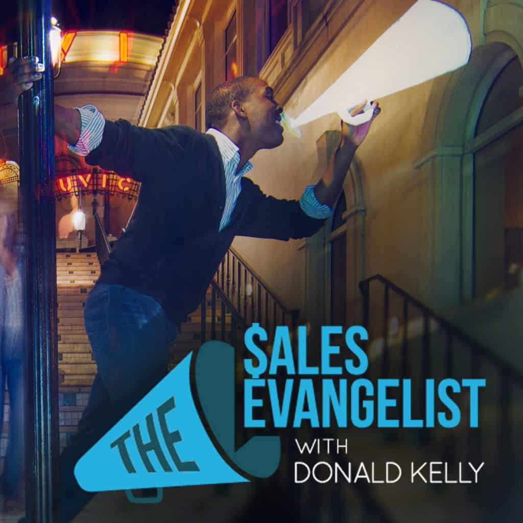 The Sales Evangelist Podcast with Donald Kelly