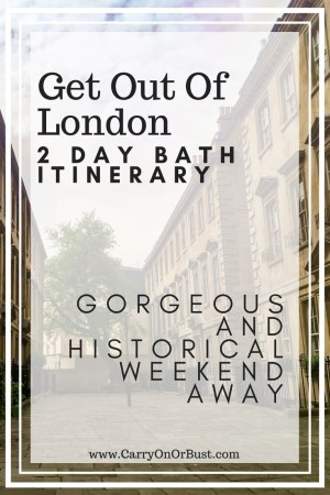 Bath UK with get out of london 2 day bath itinerary gorgeous and historical weekend away