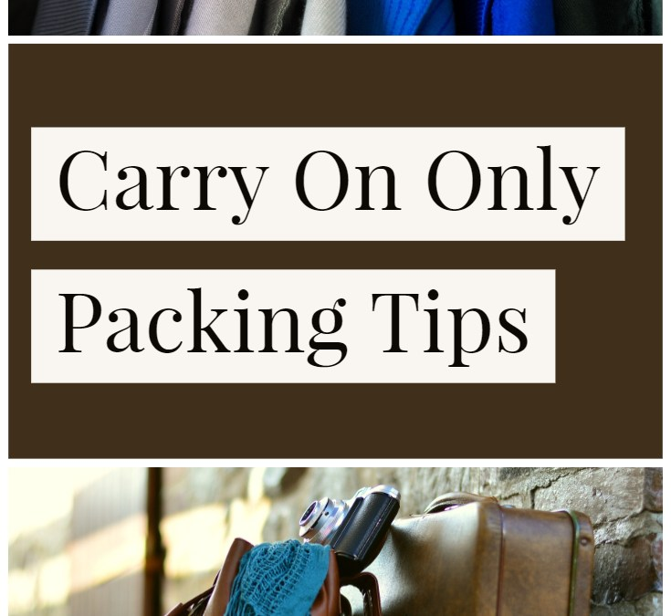 Carry On Only Packing Tips