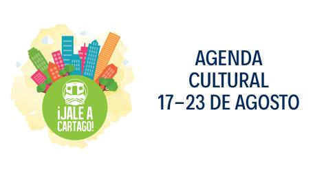 Agenda Cultural Semanal en Cartago presentada por ¡Jale a Cartago!