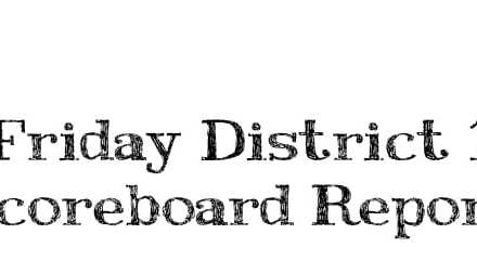 Friday's District Report