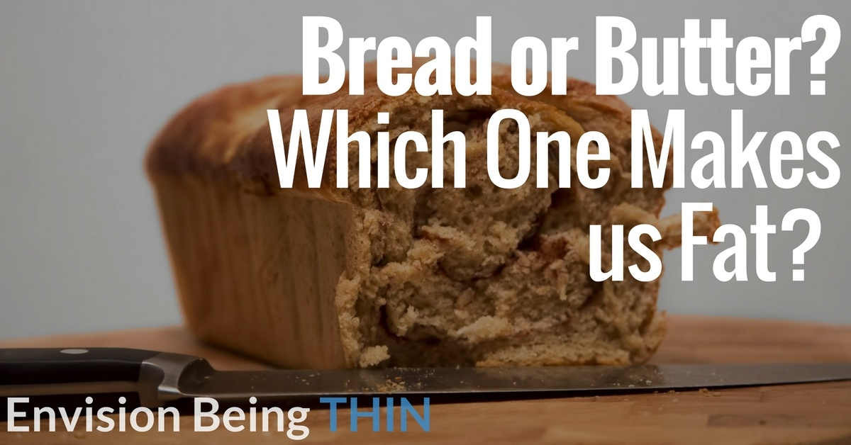 Bread or Butter?