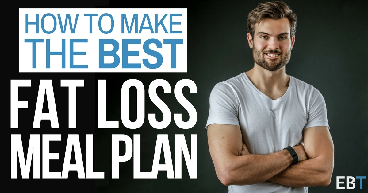 e0c12ddac45 Here s How To Make The Best Fat Loss Meal Plan