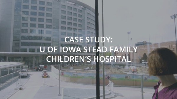 Case Study: University of Iowa Stead Family Children's ...