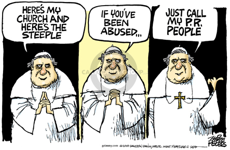 Instead of simple admission of truth, Vatican used PR, private investigators, expensive lawyers to protect its deviant priests. (Cartoon Mike Peters on 2010-03-24; source and courtesy - cartoonistgroup.com). Click for larger image.