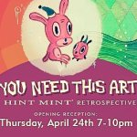 "Hint Mint's ""You Need This Art"" hosted by iam8bit Studios"