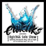 Preview: Dytch 66 Solo Show at eWKUKs – Saturday May 13th