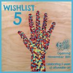"Save the Date: ""WISHLIST 5"" at Gabba Gallery – Saturday November 18th"