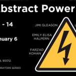 "SAVE THE DATE: Opening Reception of ""The Abstract Power Show"" a Group Exhibition at Coagula Gallery – January 6th (5-9 PM)"