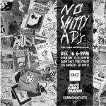 "PREVIEW & SAVE THE DATE: ""NO SHITTY ADS"" Opening Reception at Commonwealth – Saturday December 16th (6-9pm)"