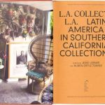 SAVE THE DATE: L.A. Collects L.A. – Latin America in Southern California Collections Talk + Book Signing – Saturday April 7th