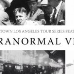 "Cartwheel Art Tours: ""Paranormal Vice"" – DTLA"