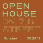 SAVE THE DATE: Open House on 7th Street – Sunday, September 29, 2019