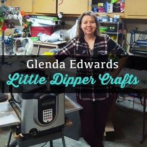 Glenda Edwards - Little Dipper Crafts