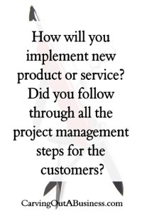 When you have finished the project, it is time to present your new product to your existing and/or new customers.