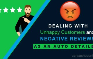 dealing with unhappy customers negative reviews auto detailer