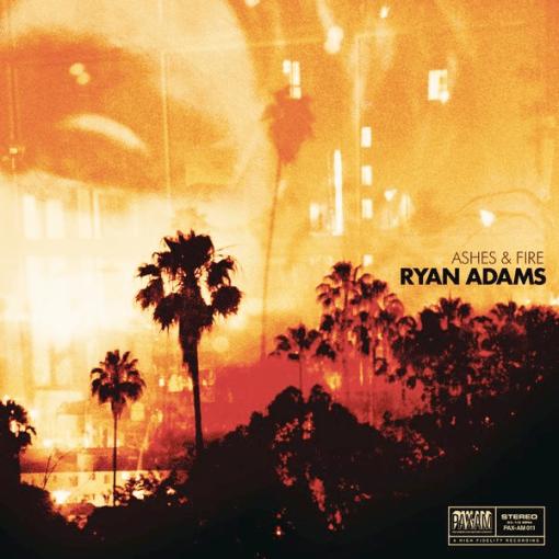 Ryan Adams - Ashes & Fire