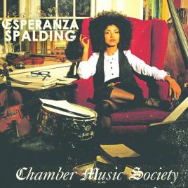 Esperanza Spalding - Chamber Music Society