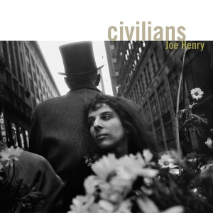 Joe Henry - Civilians