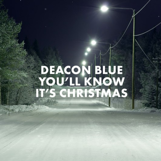 Deacon Blue - You'll Know It's Christmas - Single