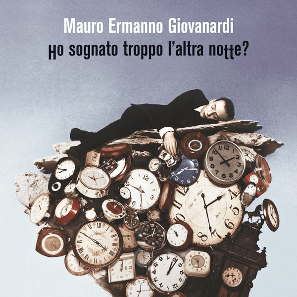 Mauro Ermanno Giovanardi - Ho sognato troppo l'altra notte