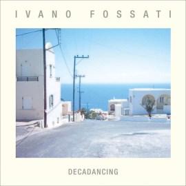 Ivano Fossati - Decadancing
