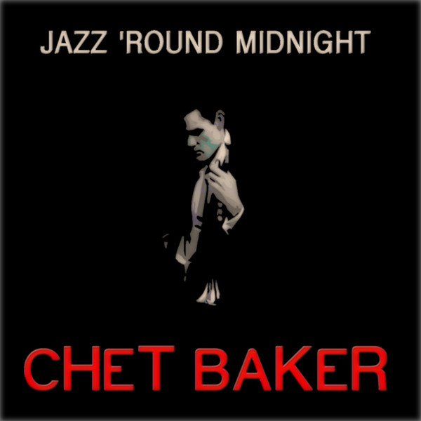 Chet Baker - Jazz 'Round Midnight