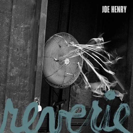 Joe Henry - Reverie