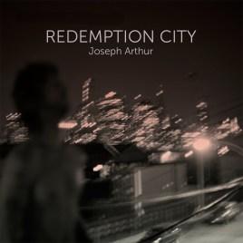 Joseph Arthur - Redemption City