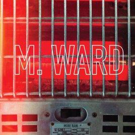 M.Ward - More Rain