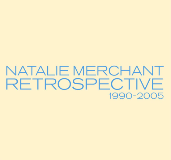Natalie Merchant - Retrospective 1990-2005