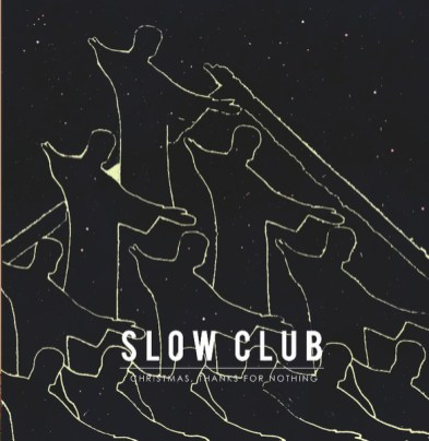 Slow Club - Christmas Thanks for Nothing - EP
