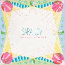 Sara Lov - Some Kind of Champion
