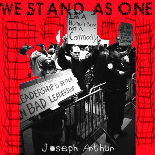 Joseph Arthur - We Stand As One